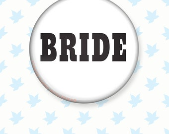 Bride Pinback Button - Bride Pin Badge - Bachelorette Party - Hen Night - Bride Nametag - Rehearsal Dinner - Wife Pin - Bridal Gift -