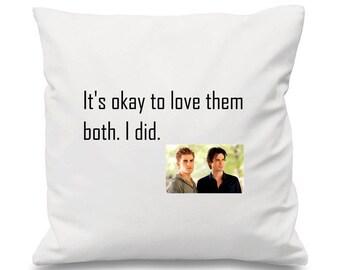 The Vampire Diaries Cushion * It's okay to love them Both. I did, TVD Cushion, The Vampire Diaries Cushion, Stefan Salvatore Damon Salvatore