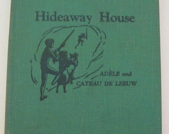 Hideaway House by Adele and Cateau de Leeuw 1953 Vintage Children's Book