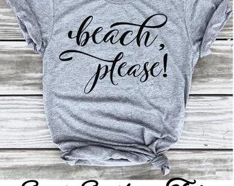 Beach Please T-shirt, Beach T-shirt, Vacation T-shirt, Aloha Beaches, Getaway, Cruise Shirt