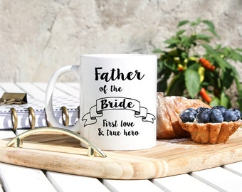 Father Of The Bride Mug - Dad Of The Bride Gifs - Wedding Gift For Dad From Bride - Bride's Father Gifts - Wedding Mugs For Father