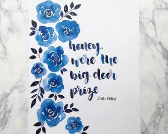 Honey we're the big door prize, John Prine song lyrics,  Art Print