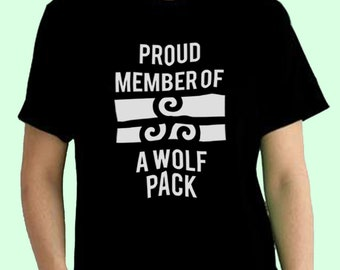 Proud Member Of A Wolf Pack Teen Wolf Tv Show Inspired. Male and Female T-shirt