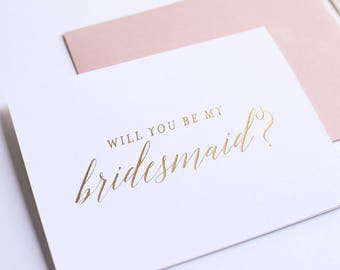 Gold Foil Will You Be My Bridesmaid Card, Bridesmaid Proposal Card, Wedding Party Card, Authentic Foil Stamped Card, Wedding Attendant Card