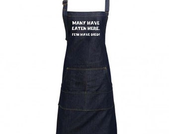 Fun Denim Cooking / BBQ Bib Apron, Many Have Eaten Here, Few Have Died, Unisex