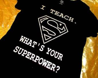 I teach Whats your superpower shirt, Teacher shirt. Teacher gift, Gift for Teacher, Shirt for Teacher, Gift, Superpower