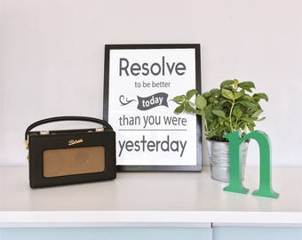 Inspirational Quote Printable Wall Art | Resolve to be Better Today Than Yesterday | Home Decor Office Decor Motivational Art Digital Print