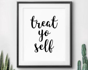 Treat Yo Self Print, Dorm Wall Art, Printable Quotes, Treat Yourself Print, Parks and Rec, Funny Quote Print, Parks and Recreation Print