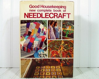Good HouseKeeping New Complete Book of NeedleCraft - Vintage BoHo Illustrated Instructional Guide - Resource of Patterns, Designs & Projects