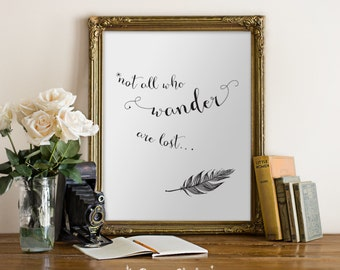 not all who wander are lost POSTER / Wall Decor / Wall Art / Feather / Black and White / 8x10 Poster – Printable DIY, Instant Download