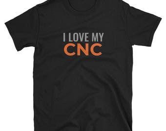 I LOVE MY CNC Short-Sleeve Unisex T-Shirt