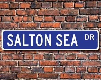 Salton Sea Lake, Salton Sea Lake sign, California lake, Salton Sea Lake visitor gift, lake lover, Custom Street Sign, Quality Metal sign
