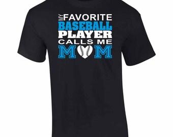 On Sale - My Favorite Baseball Player Call Me MOM. T-Shirt