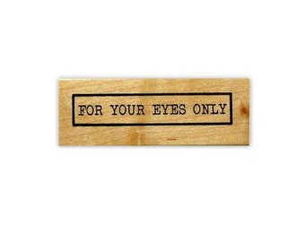 For Your Eyes Only mounted rubber stamp, private, secret, confidential, Sweet Grass Stamps No.15