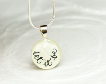 Let It Be Necklace, Word Necklace, Inspirational Jewelry, Quote Necklace, Unique Gift, For Her, Let it Be Jewelry, Handwritten
