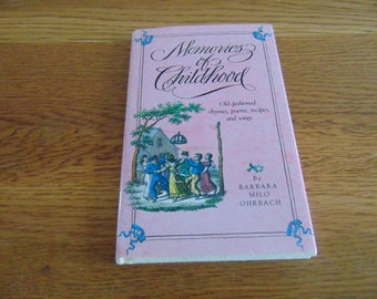 Memories of Childhood, Old-fashioned rhymes, poems, recipes and songs, by Barbara Milo Ohrbach