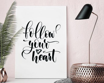 Follow Your Heart Print | Follow Your Heart Poster | Digital Print | Printable Wall Art | Wall Decor | Downloadable Poster | Quote Print |