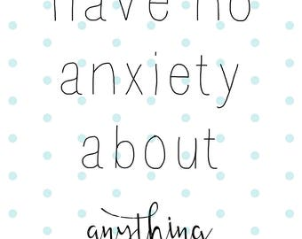 Digital Print- Have no anxiety
