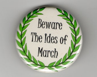 Beware the Ides of March 1.25 inch Button