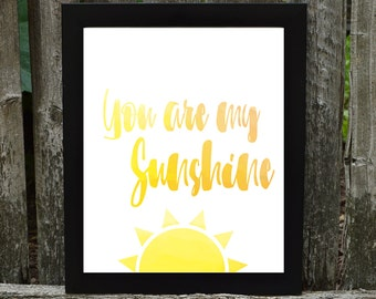 You are my Sunshine Digital Download, You are my sunshine Print