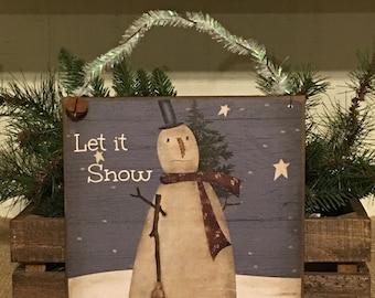 Snowman Decor,Let It Snow,Sign,Snowman Sign,Primitive Christmas Decor,Primitive Snowman Sign,Rustic Christmas Decor,Snowman Collector