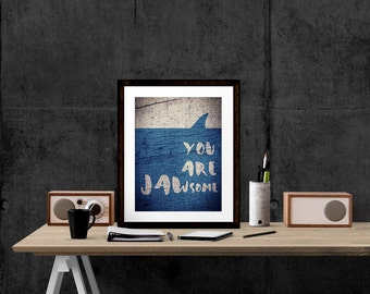 Shark Print, You Are Jawsome Print, Shark Wall Art, Blue Printable Art, Nautical Print, Jawsome Shark, INSTANT DOWNLOAD wp376