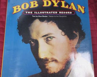 Bob Dylan Biographic : The Illustrated Record (1978 Harmony Books) Text By Alan Rinzler