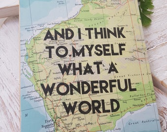 And I Think To Myself What A Wonderful World. Handmade Wooden Sign. Inspirational Quote