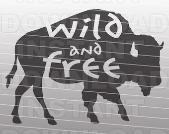 Wild and Free Buffalo SVG File,Cowboy SVG File-Vector Clip Art for Commercial & Personal Use-Cricut,Cameo,Silhouette,Vinyl,Heat Transfer