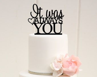 Wedding Cake Topper, It Was Always You Cake Topper, Personalized Cake Topper For Wedding, Bridal Shower Cake Topper, Wedding Decor