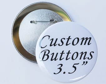 "Custom 3.5"" inch Pin Buttons, Personalize Your Own Pins for any Event, Pin Back Badge Button for any Function or Occasion, Custom Party Pins"