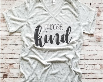 Choose Kind Ladies T Shirt, Kindness Tee, In a World, Gifts for Teachers, Be Kind Always, Womens Graphic T-Shirts, Mom shirts, Teacher Kind