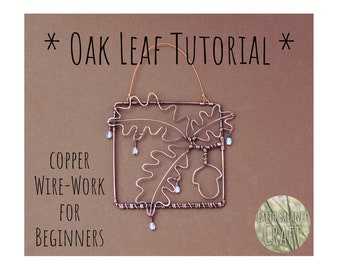 Wire Work Tutorial, Oak Leaf Decoration, Copper Wire Art, PDF Instructions, Wire Wrap Project, Downloadable Instructions, DIY Craft Project