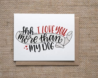 I Love You More Than My Dog | Valentines Card | Love Card | Anniversary Card
