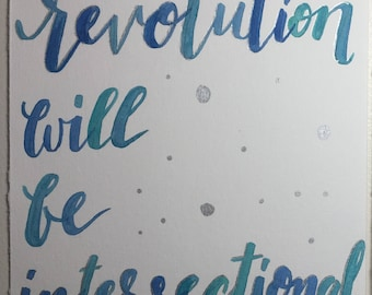 The Revolution Will Be Intersectional Print