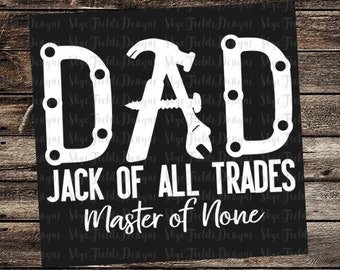 Dad, Jack of All Trades, Master of None SVG, JPG, PNG, Studio, Father's Day