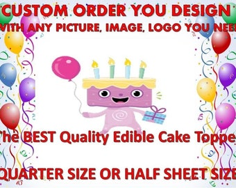Custom You Pick the Picture  Edible Cake Topper  Frosting Sheet - Quarter , Half , Round , Strips , Cupcake