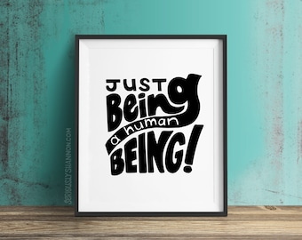 Human Being Art Print, Wall Decor, Funny Signs For Home, Wall Art Livingroom, New Apartment Decor