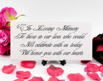 In loving Memory, To Those Who Could Not Celebrate With Us, Sentimental Verse, Remembrance Sign, Wedding Funeral Memorial table, 241