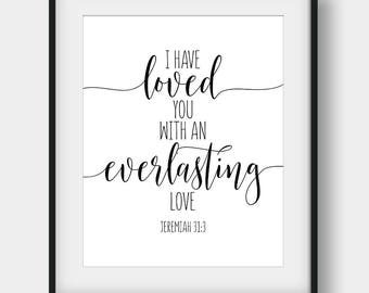 60% OFF I Have Loved You With An Everlasting Love, Jeremiah 31:3, Bible Verse Print, Wedding Decor, Scripture Print, Nursery Printable Decor
