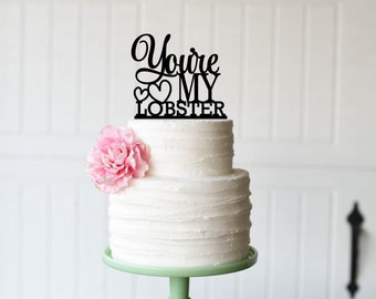 Wedding Cake Topper, Lobster Cake Topper, You're My Lobster Wedding Cake Topper, Friends Cake Topper for Wedding, Bridal Shower Cake Topper