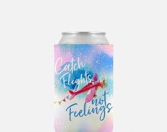 Catch Flights Not Feelings, Bachelorette Party Favors, Can Hugger, Can Cooler Party Favor, Can Insulator, Funny Can Cooler, Beer Hugger