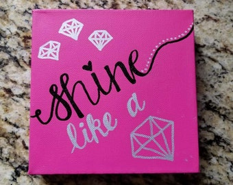 Hand painted and Hand lettered Canvas Art- Shine like a diamond