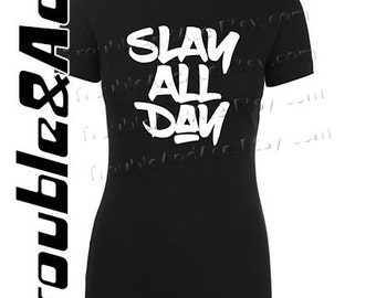 Slay All Day Shirt Graphic Tee Black and White T-shirt for girls, teens, women