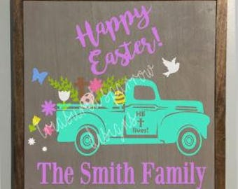 Easter Personalized Vintage Truck Sign, Wall Hanging, Flowers, Easter eggs, Cross, He Lives, Farmhouse Sign, Easter Home Decor, Decorations