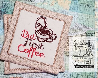 But First Coffee - Mug Rug - Machine Embroidery Design. 5x7 In The Hoop Instant Download. In the hoop. Mug Rug. Coffee. Gift Giving