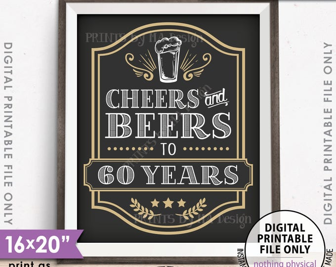 """Cheers and Beers to 60 Years, Cheers to 60th B-day,  Cheers & Beers Party Sign, Beer Birthday Sign, PRINTABLE 8x10/16x20"""" Instant Download"""