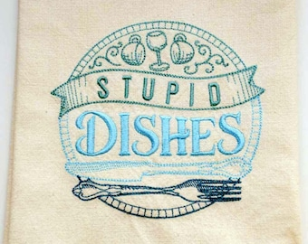 Stupid Dishes Embroidered Kitchen Towel | Embroidered Towel | Personalized Kitchen Towel | Kitchen Towel | Embroidered Tea Towel