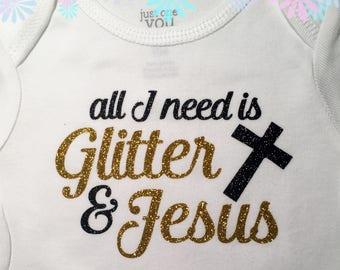 All I Need is Glitter & Jesus BodySuit