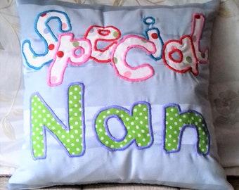 Gift for Nan/ gift for Nana/ gift for grandparent/ new grandparent. Handmade, appliqued 'Special Nan' scatter cushion. Any occasion gift.